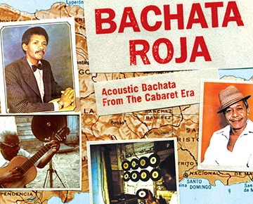 Bachata Roja - Acoustic Bachata from the Cabaret Era