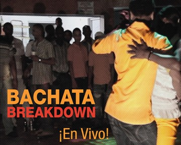 Bachata Breakdown - En Vivo